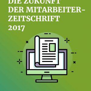 Die Zukunft der Mitarbeiterzeitung 2017